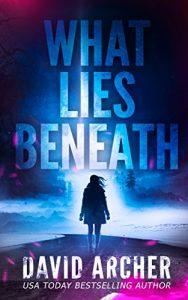 What Lies Beneath by David Archer