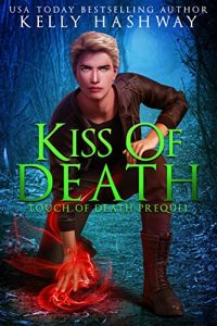 Kiss of Death by Kelly Hashway
