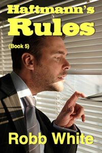 Haftmann's Rules by Robb White