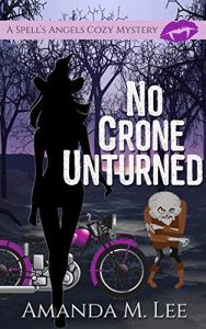 No Crone Unturned by Amanda M. Lee