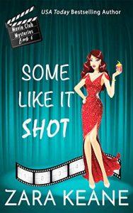 Some Like It Shot by Zara Keane