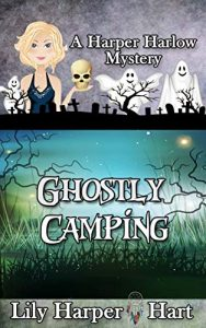 Ghostly Camping by Lily Harper Hart
