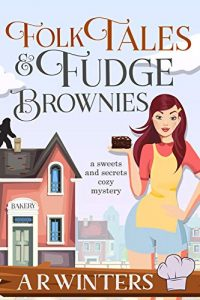 Folk Tales and Fudge Brownies by A.R. Winters
