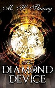 The Diamond Device by M.H. Thaung