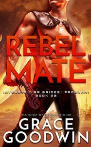 Rebel Mate by Grace Goodwin