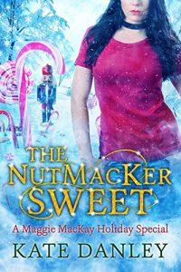 The NutMacKer Sweet by Kate Danley