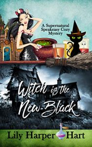 Witch Is the New Black by Lily Harper Hart