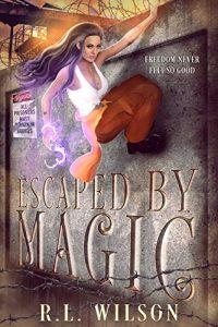Escaüed by Magic by R.L. Wilson