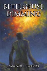 Betelgeuse Dimming by Jean-Paul Garnier