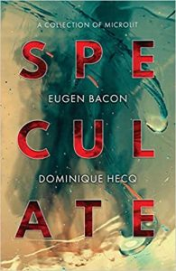 Speculate by Eugen Bacon and Dominque Hecq