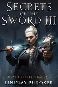 Secrets of the Sword III by Lindsay Buroker