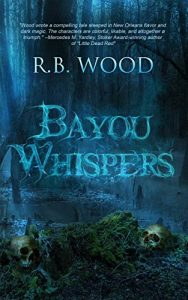 Bayou Whispers by R.B. Wood