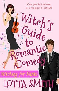 Witch's Guide to Romantic Comedy by Lotta Smith