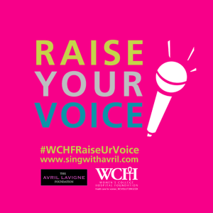 Raise Your Voice for Women's Healthcare  #WCHFRaiseURVoice