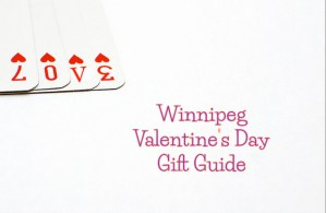 Valentine's Day Gift Guide in #Winnipeg
