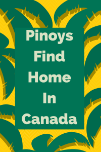 #Pinoys Find Home in Canada