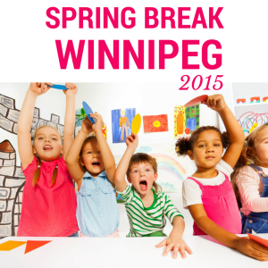 Spring Break in Winnipeg 2015