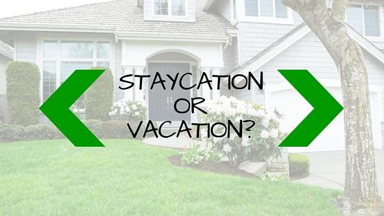 Staycation-Vs-Vacation