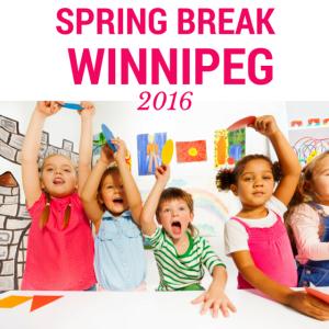 Spring Break Winnipeg 2016