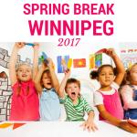 Spring Break in Winnipeg 2017