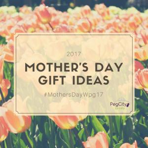 #MothersDayWpg17