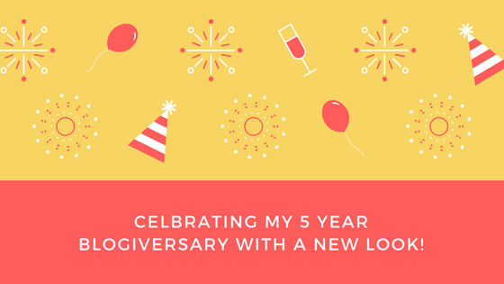 Celebrating 5 Year Blogiversary With A Brand New Look