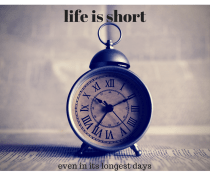 life is short, even in its longest days