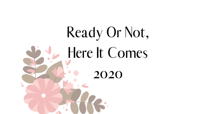 Ready Or Not, Here Comes 2020