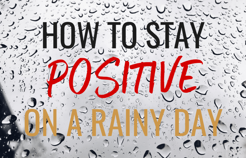 Staying Positive on a Rainy Day Peggie Sue The Midlife Dream Life Coach