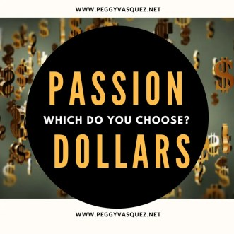 Should you choose passion or dollars?
