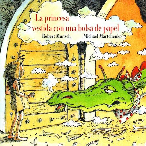 """""""La princesa vestida con una bolsa de papel"""" de R. Munsch y M. Martchenko"""