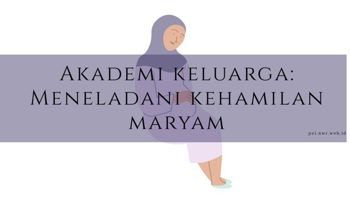 Akademi Keluarga Meneladani Kehamilan Maryam
