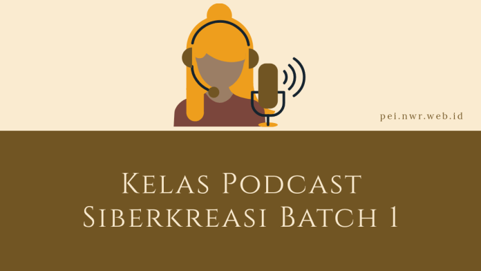 Kelas Podcast Siberkreasi Batch 1
