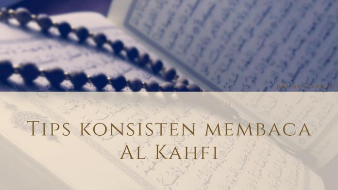 tips konsisten membaca Al Kahfi