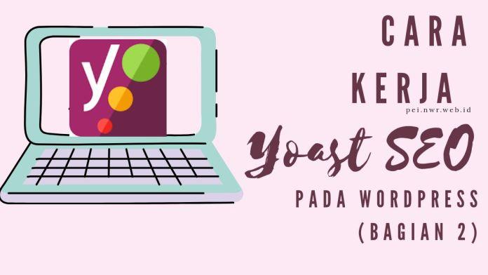 Cara Kerja Yoast SEO pada Wordpress