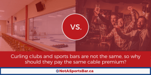 Curling Clubs caught up in huge cable fee hikes intended for sports bars #NotaSportsBar (Curling Canada)