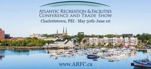 Atlantic Recreation and Facilities Conference and Trade Show (ARFC) goesMay 30 to June 1in Charlottetown
