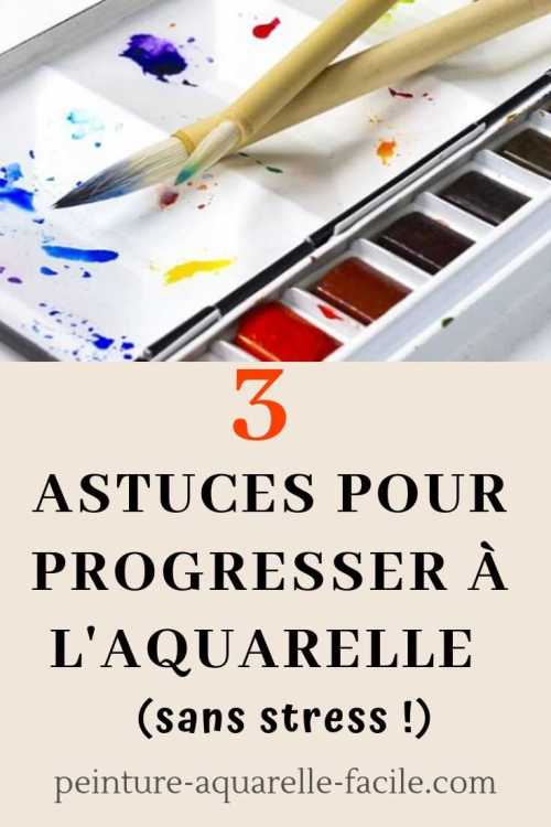 épingle Pinterest pour l'article 3 astuces pour progresser sans stress à l'aquarelle