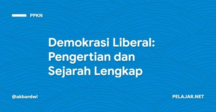 Demokrasi Liberal: Pengertian dan Sejarah Lengkap