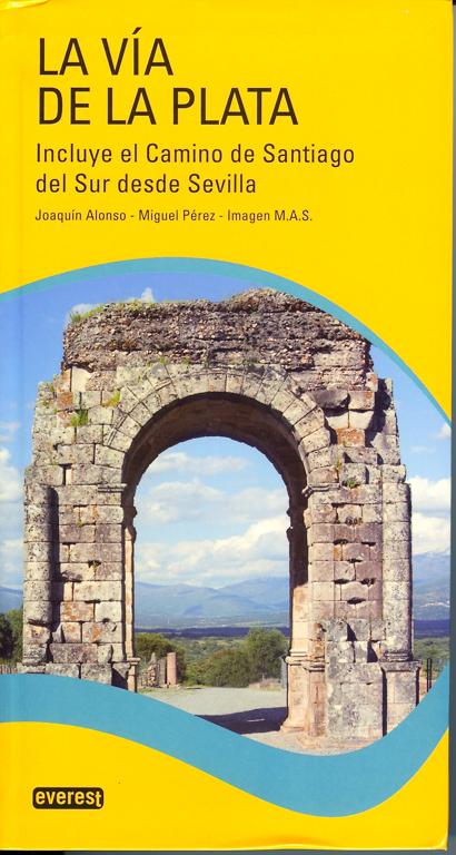 Couverture du Guide en espagnol Via de la Plata des Editions Everest, de Joaquim Alonso, Miguel Pérez.