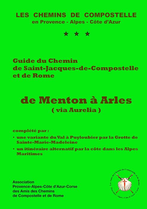Guide de la Via Aurelia publié par l'association PACA-Corse des amis des chemins de Saint Jacques de Compostelle et de Rome. Source : site internet de l'association.