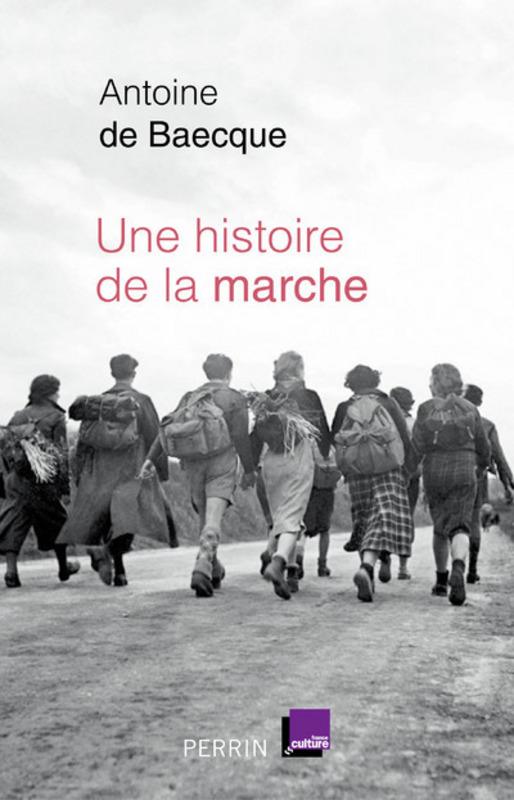 """""""Une histoire de la marche"""", Antoine Baecque, Editions Perrin"""