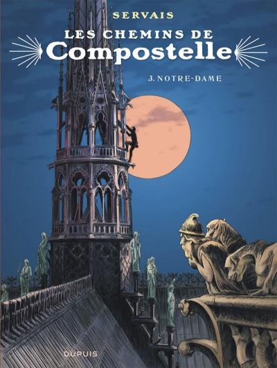 """Couverture de la bande-dessinée """"Les chemins de Compostelle (Tome 3), Notre-Dame"""" de Jean-Claude Servais aux Editions Dupuis"""