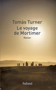 """""""Le Voyage de Mortimer"""" de Tomàs Turner"""