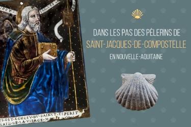 """Exposition """"dans les pas de Saint-Jacques en Nouvelle-Aquitaine"""""""