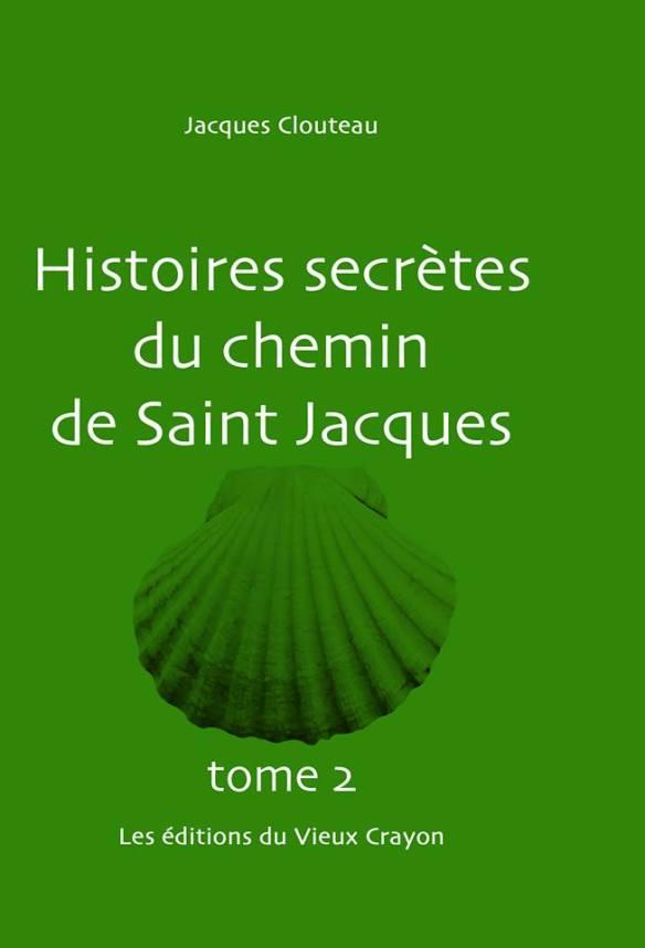 Histoires secrètes du chemin de Saint-Jacques de Jacques Clouteau