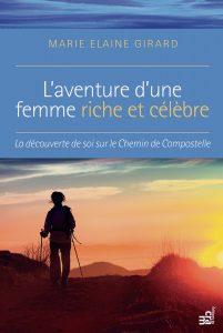 L'aventure d'une femme riche et célèbre, de Marie-Elaine Girard
