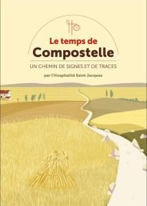 Le temps de Compostelle, un chemin de signes et de traces, par l'Hospitalité Saint-Jacques