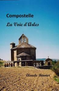 Compostelle La Voie d'Arles Claude Bernier