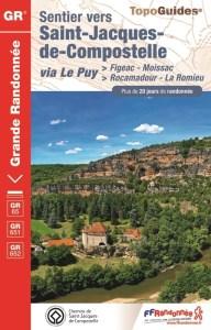 Voie du Puy-en-Velay Via Podiensis Figeac-Moissac Rocamadour- La Romieu. Topoguide FFR